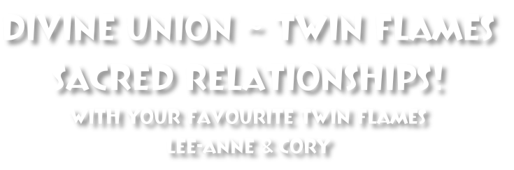 Divine Union ~ Twin Flames